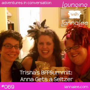 Anna, Trisha and Lanna at the BFFSummit!